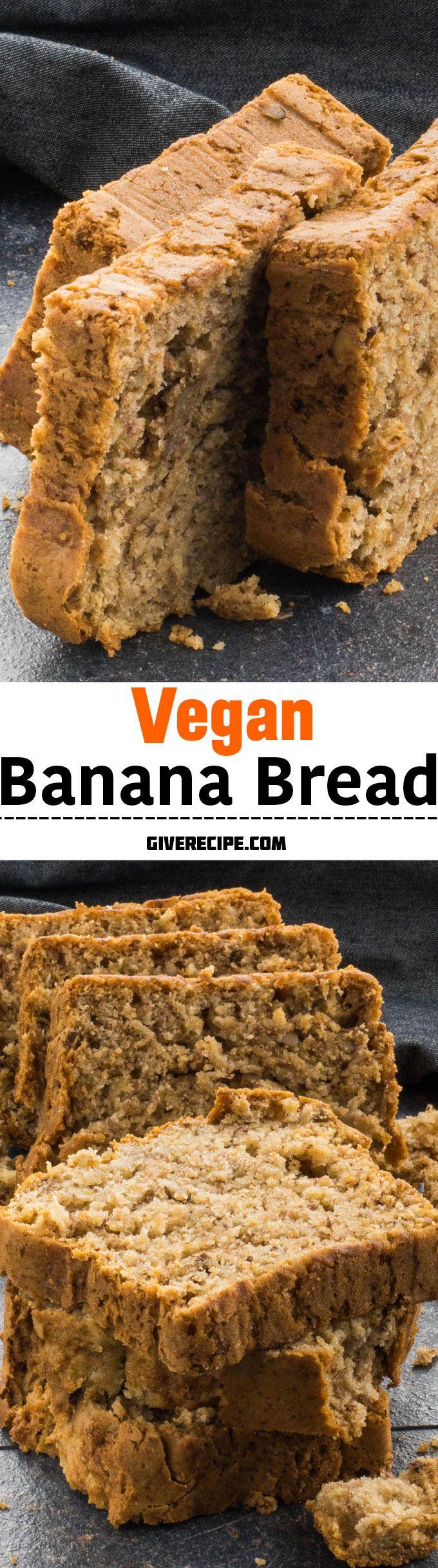 Vegan Banana Bread Give Recipe Recipe Vegan Banana Bread Vegan Baking Recipes Vegan Banana