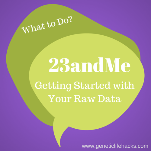 What to do with your 23andMe raw data | Optimizing Health
