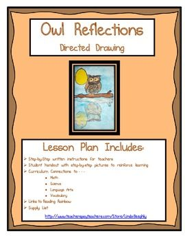 Fall Art - Owl Reflections - This fun art lesson includes a handout with easy step-by-step pictures and written directions for the teacher and students. In addition, the integrated lesson plan includes a contrast and compare worksheet. Links to Reading Rainbow science ideas, a vocabulary list and supply list are also included. For more integrated art lessons, visit my Teachers Pay Teachers store at:  http://www.teacherspayteachers.com/Store/Linda-Beeghly