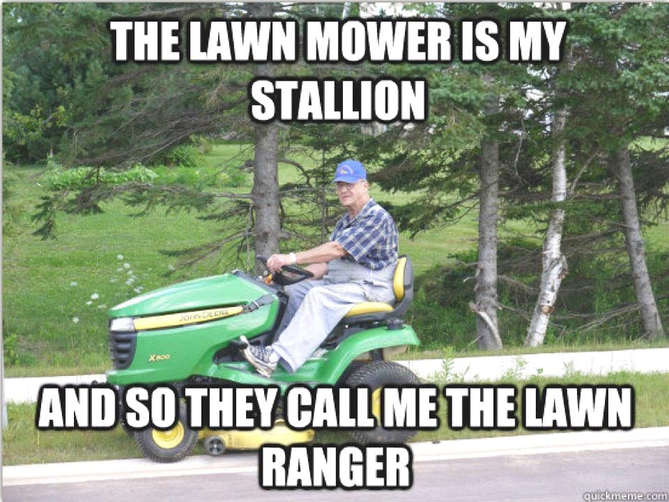 The lawn ranger #lawnandgardens   That's Funny Stuff Right ...