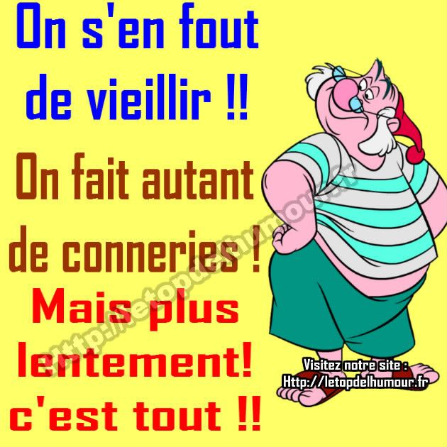 On S En Fout De Vieillir Humour Humor Messages Et Lol