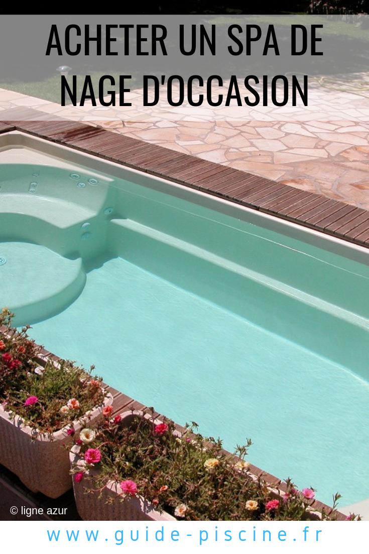 acheter un spa de nage d occasion