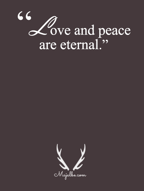 Love Is Eternal Quotes Mesmerizing Eternal Love And Peace Love Quotes  This Is Love Life Quotes