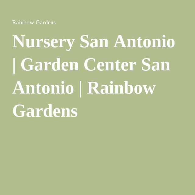 Nursery San Antonio | Garden Center San Antonio | Rainbow Gardens