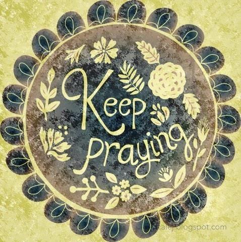 Keep praying ...