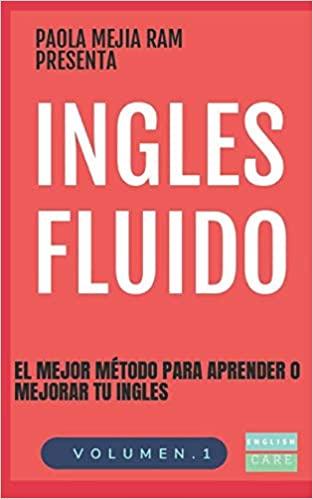 Ingles Fluido El Mas Exitoso Curso De Ingles Volumen Spanish Edition Mejia Ram Paola 9798603651033 Amazon Kindle Reading Amazon Books Book Club Books