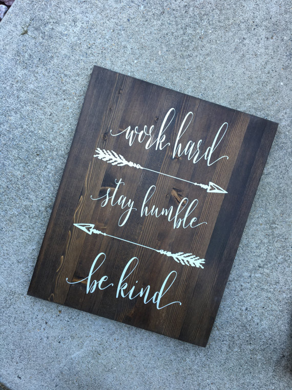 Work Hard Stay Humble Be Kind Wood Sign Inspirational Signs Arrow