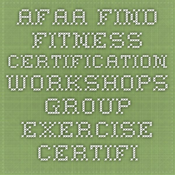 Afaa Find Fitness Certification Workshops Group Exercise