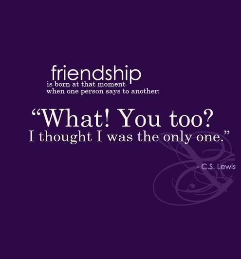 Friendship -C.S. Lewis