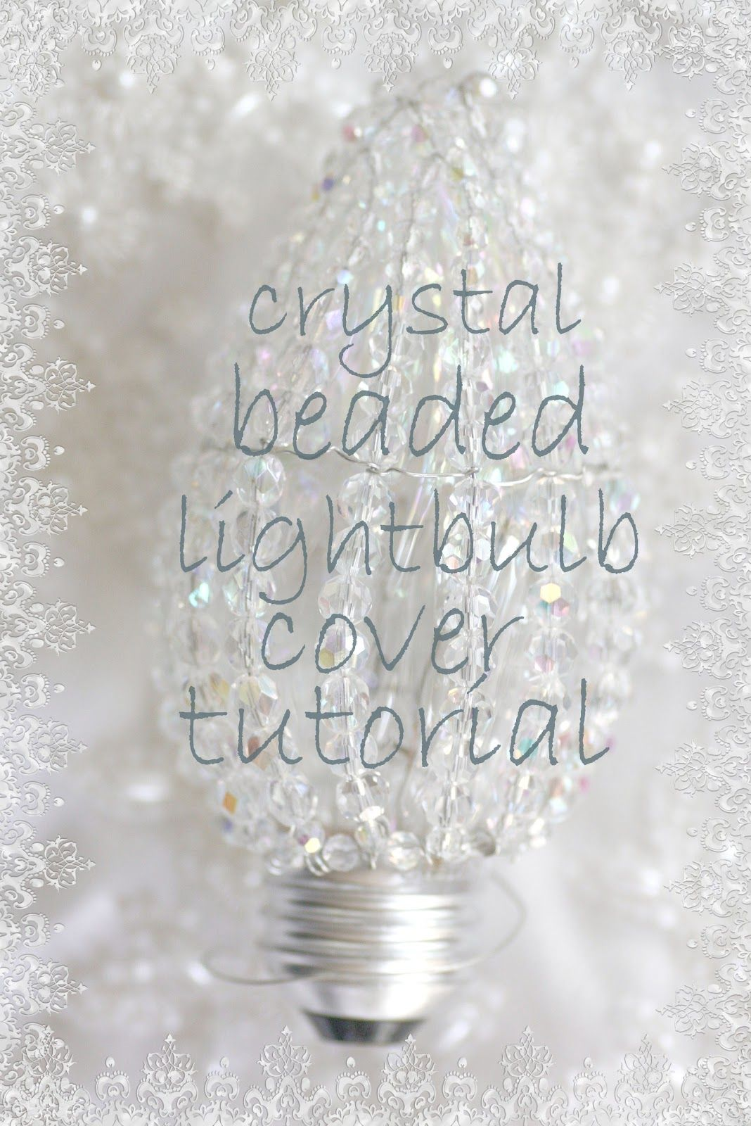 Ozma Of Odds Crystal Beaded Light Bulb Cover Tutorial Crystal Beads Crystals Diy Chandelier