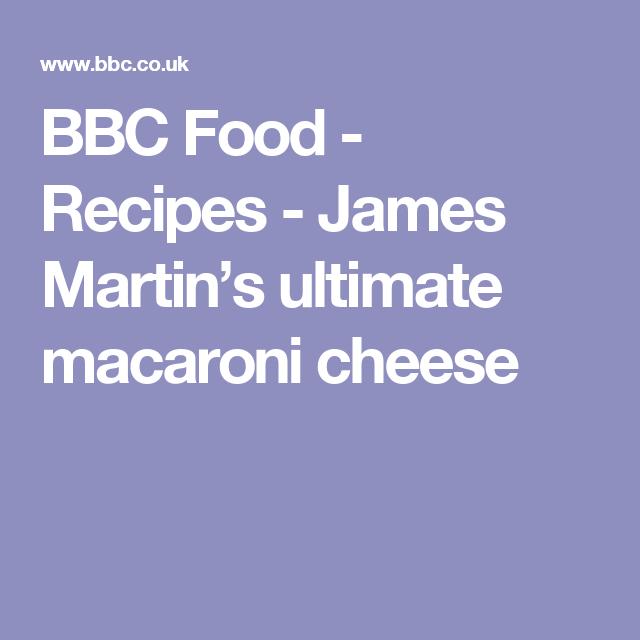 James martins ultimate macaroni cheese recipe james martin james martins ultimate macaroni cheese recipe james martin macaroni and cheese forumfinder Gallery