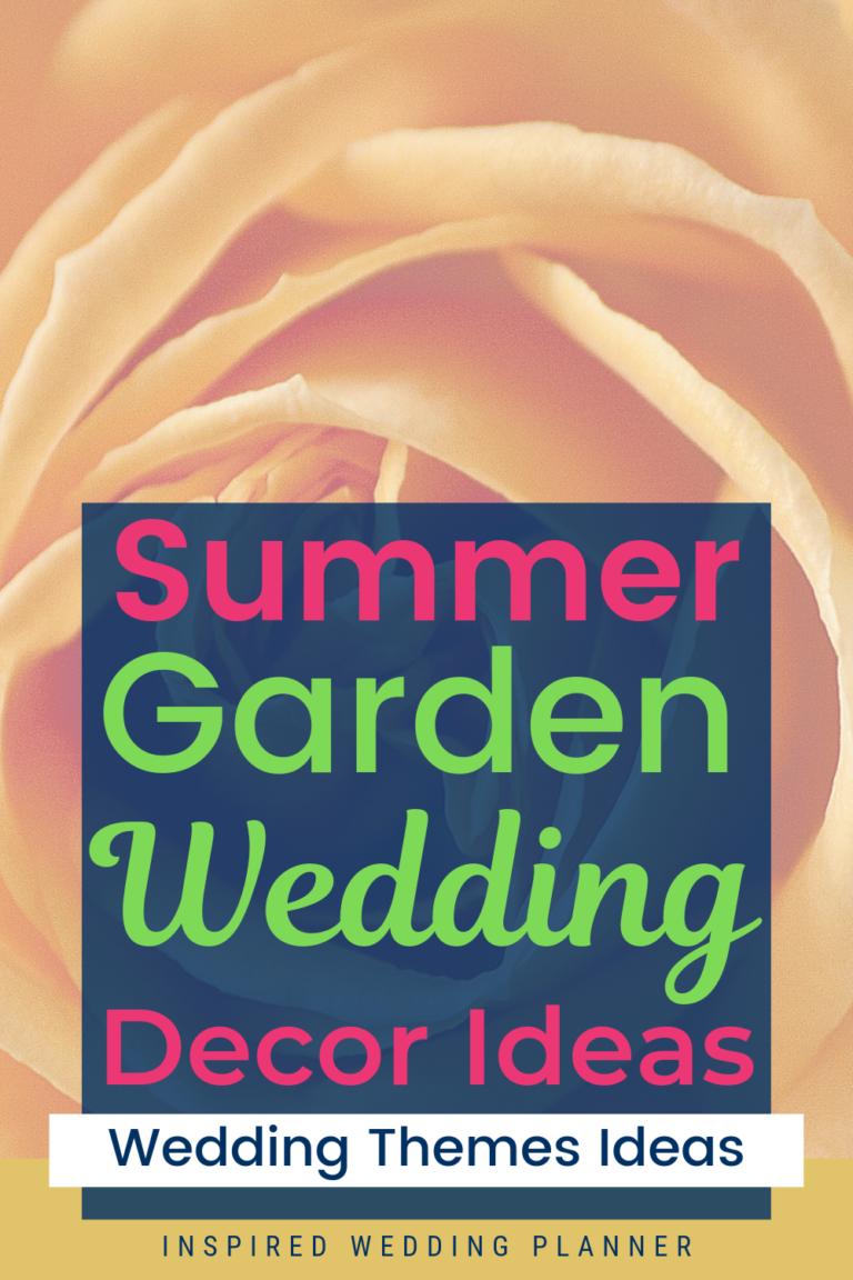 Summer Garden Wedding Theme Ideas #planningyourday