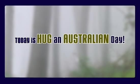 Did you know April 26th is Hug an Australia Day? Find an Aussie and give them a cuddle