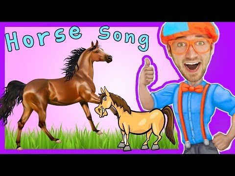 Horses For Kids Horse Song Nursery Rhymes By Blippi You