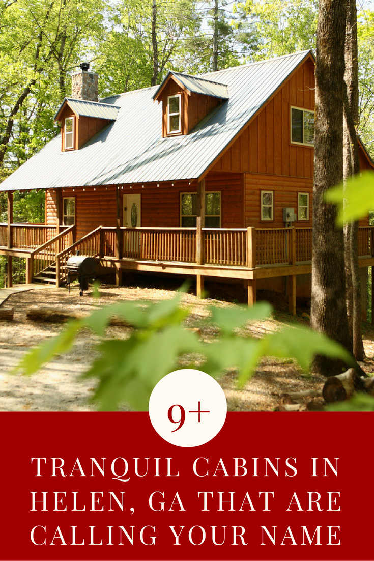 25 Blissful Cabins In Helen Ga That Are Calling Your Name Georgia Vacation Georgia Cabins Georgia Cabin Rentals