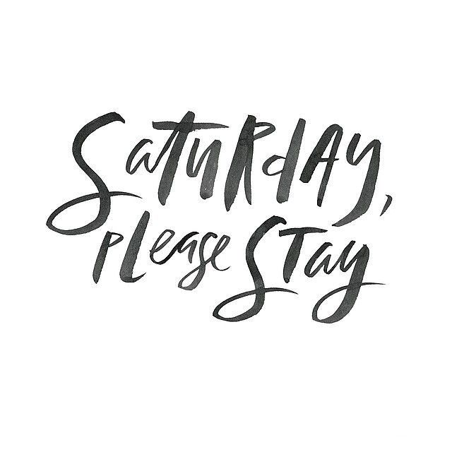 Last Saturday Of The Year Quotes: Saturday, Please Stay ♡♕ Pinterest: Miabutler Facebook.com