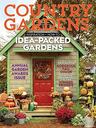 Country Gardens • The Fall 2018 issue features an Autumn ...