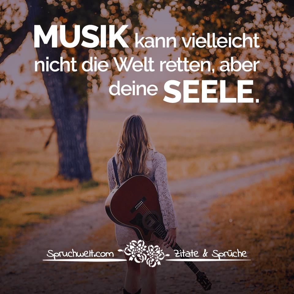 Musik Kann Vielleicht Nicht Die Welt Retten Aber Deine Seele Motivierende Spruche Motivierende Spruche Spruche Nachdenkliche Spruche