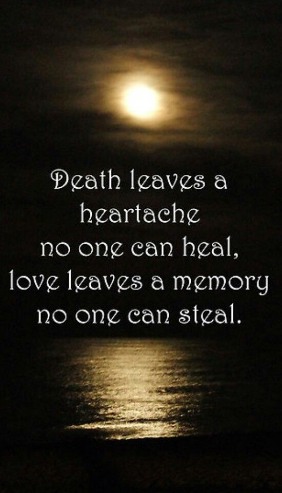 QUOTE Grief 'Death Leaves A Heartache No One Can Heal Love Leaves Best Death Quotes For Loved Ones