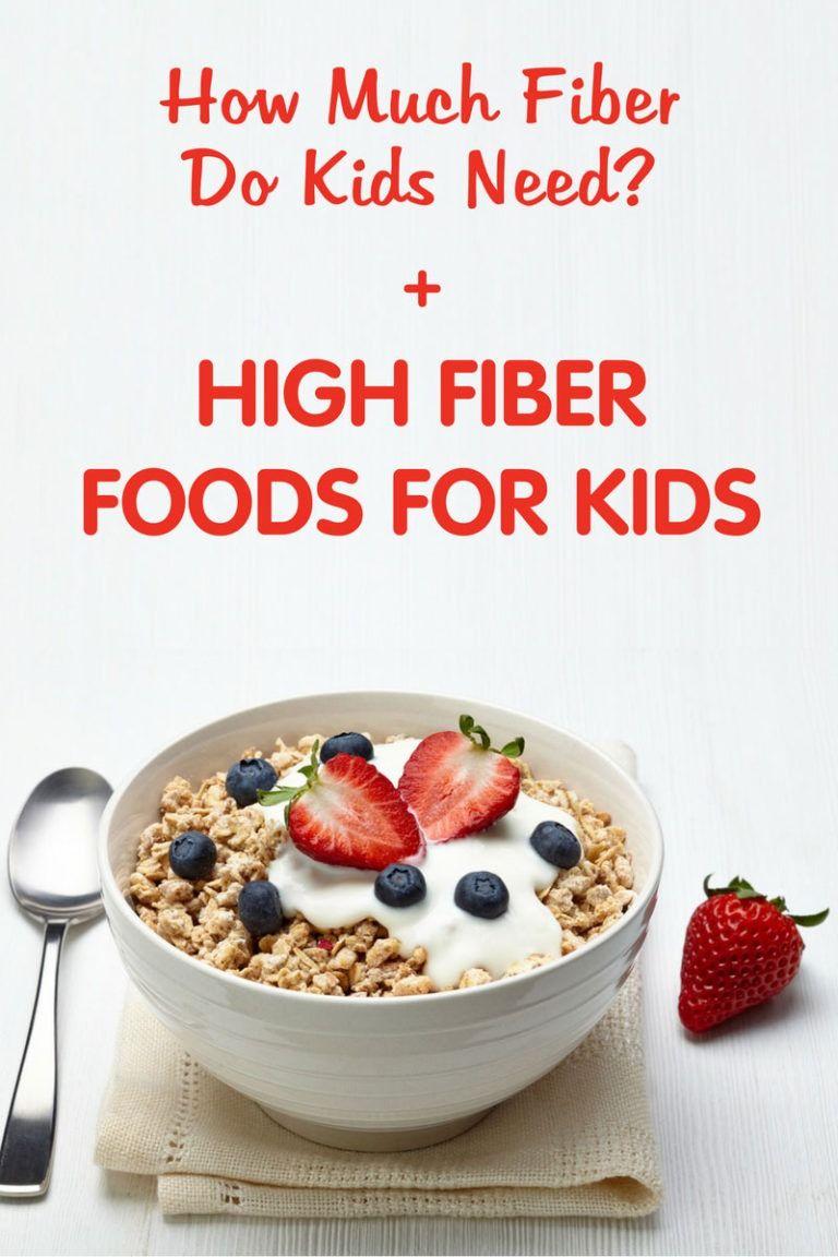 High fiber foods for kids how much fiber do kids need