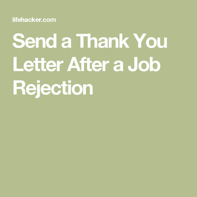 Send A Thank You Letter After A Job Rejection  Rejection Thank