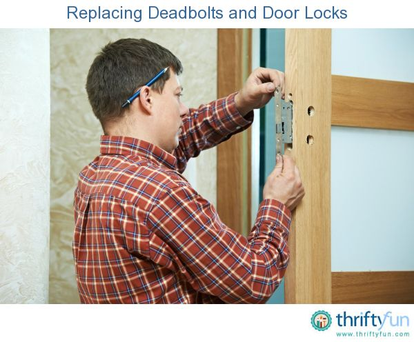This is a guide about replacing deadbolts and door locks. You may have occasion to replace the deadbolts and door locks at your home either because they no longer work properly or for security reasons.