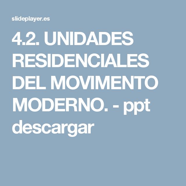 4.2. UNIDADES RESIDENCIALES DEL MOVIMENTO MODERNO. - ppt descargar