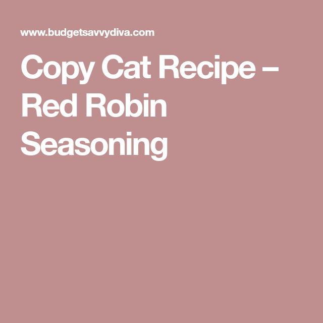 Copy Cat Recipe Red Robin Seasoning Budget Savvy Diva Recipe Red Robin Seasoning Copycat Recipes Cat Recipes
