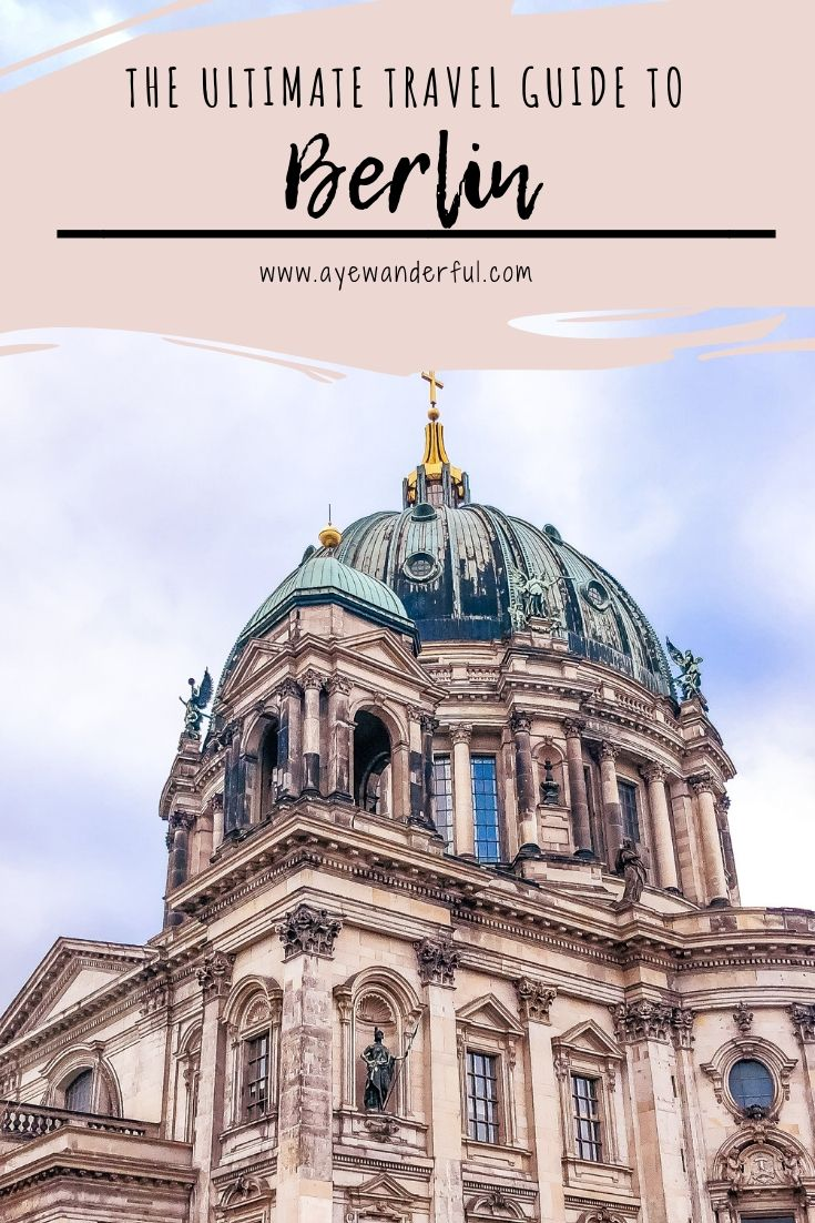 Berlin Travel Guide | Berlin City Guide | 3 days in Berlin | Best things to do, places to see, food and drinks | Read more on www.ayewanderful.com