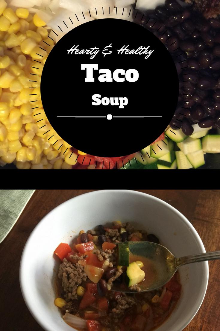 Hearty & Healthy Taco Soup | Healthy taco soup, Recipes ...
