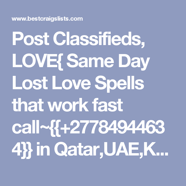 Post Classifieds, LOVE{ Same Day Lost Love Spells that work fast