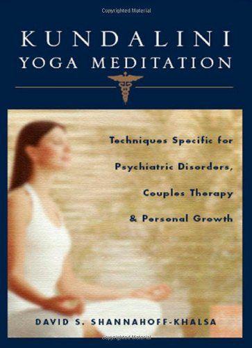 Kundalini Yoga Meditation: Techniques Specific for Psychiatric