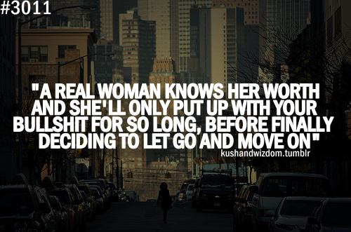 A Real Woman Knows Her Worth And She'll Only Put Up With