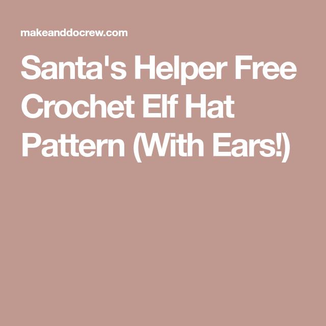 Santas Helper Free Crochet Elf Hat Pattern With Ears Crochet