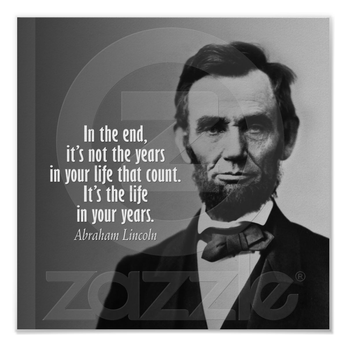 Abraham Lincoln Quote on Life Print from Zazzle.com
