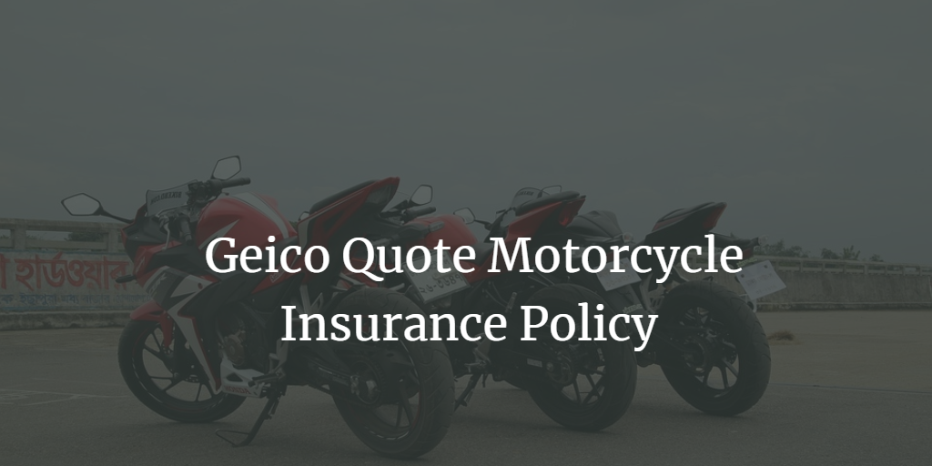 Geico Quote Motorcycle Insurance Policy Review Geico Motorcycle Quotes Quotes