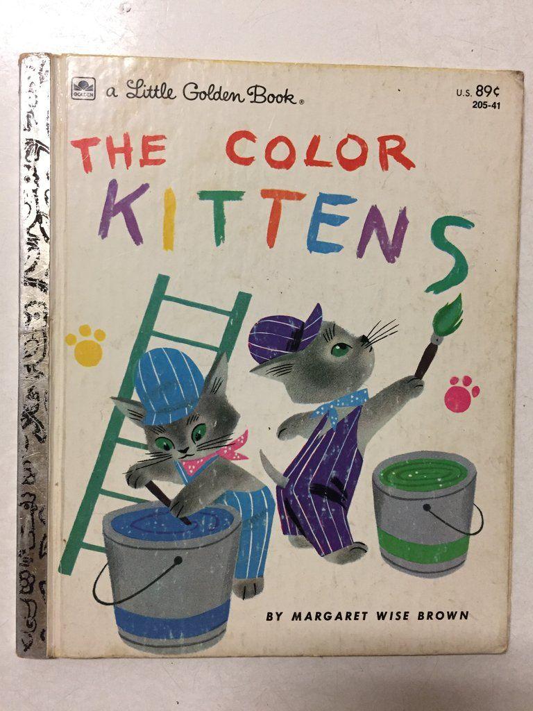 The Color Kittens Little Golden Books Margaret Wise Brown Childhood Books