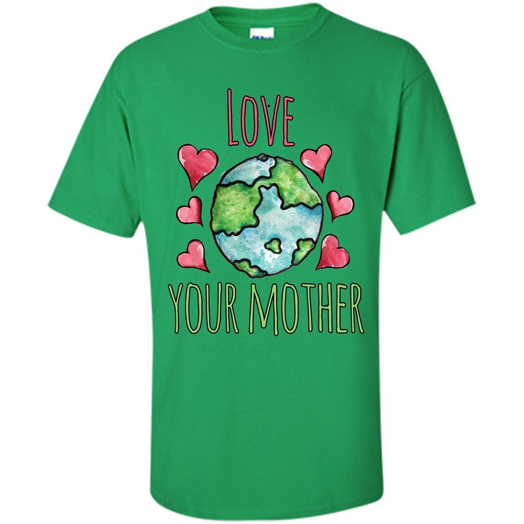 Love your mother earth day T-Shirt (3)