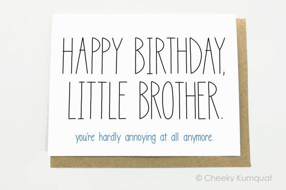 Funny birthday card little brother youre hardly annoying at funny birthday card little brother youre hardly annoying at all anymore bookmarktalkfo Images