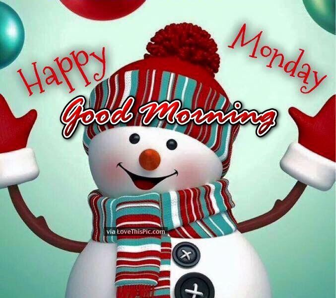 Winter Happy Monday Good Morning Quote Good Morning Christmas Morning Memes Monday Morning Quotes