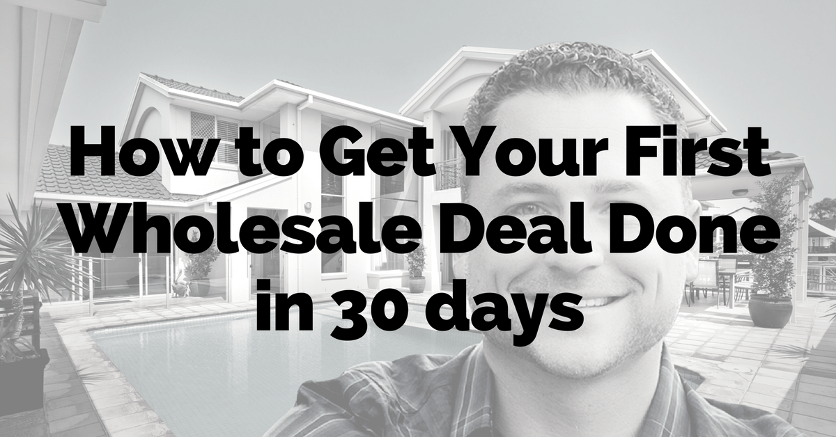 4c3e9593b502 How to Get Your First Wholesale Deal Done in 30 days Wholesaling Houses