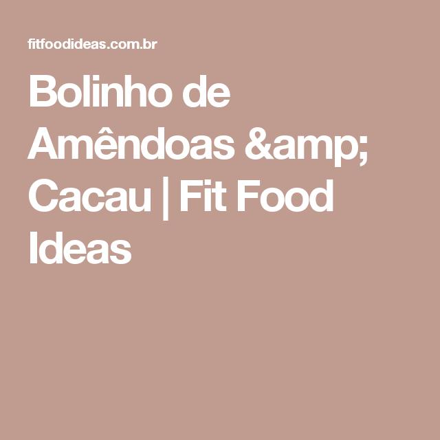 Bolinho de Amêndoas & Cacau   Fit Food Ideas