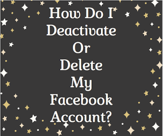 How do I deactivate or delete my Facebook account? (With