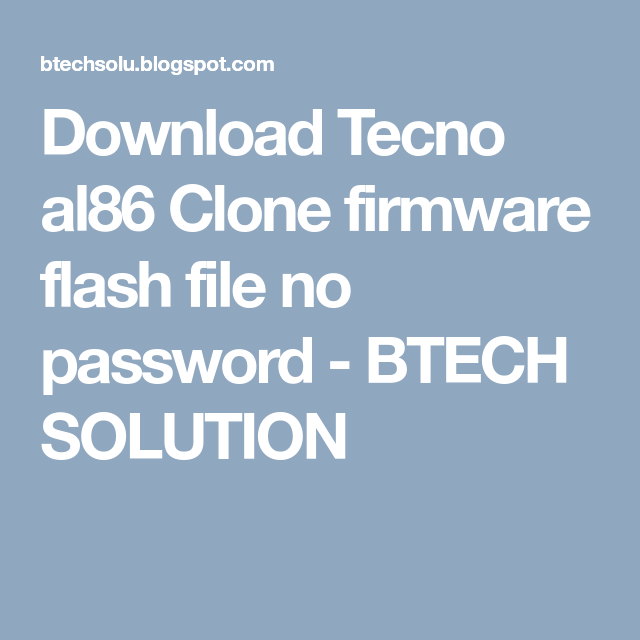Download Tecno al86 Clone firmware flash file no password