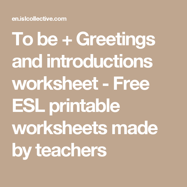 To be greetings and introductions worksheet free esl printable teacher to be greetings and introductions worksheet free esl m4hsunfo