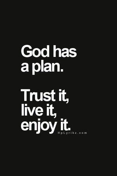 God has a plan. Trust it, live it, enjoy it. | Spiritual ...