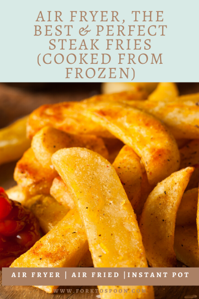 Air Fryer, The Best & Perfect Steak Fries (Cooked From