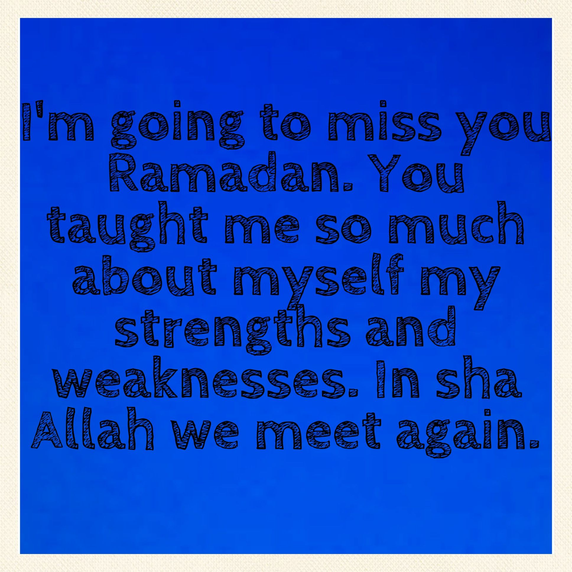 Miss you already ramadan