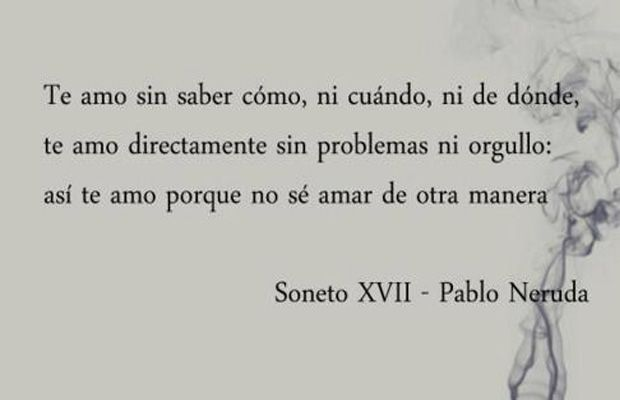 Pablo Neruda 10 Frases Para Dedicar Imagenes Pinterest Pablo