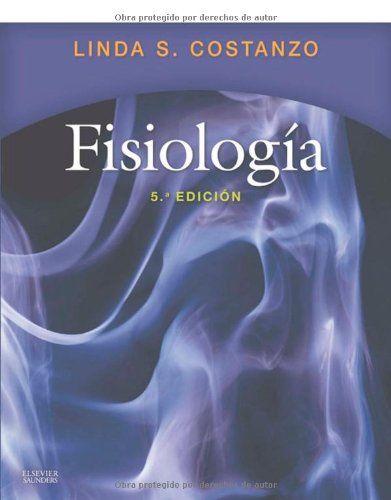 Fisiología / Linda S. Costanzo. Elsevier, 2014. Bibliografía recomendada: FISIOLOXÍA XERAL, Grao de Medicina, 1º
